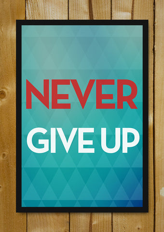 Glass Framed Posters, Never Give Up Glass Framed Poster, - PosterGully - 1