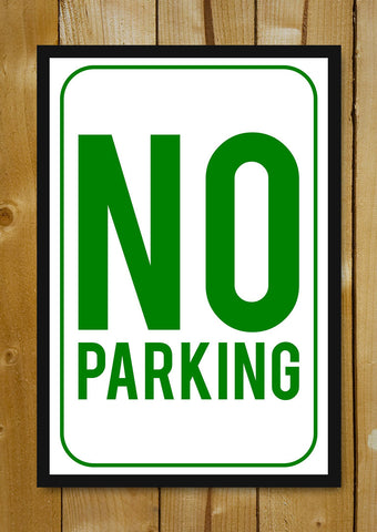 Glass Framed Posters, No Parking Sign Glass Framed Poster, - PosterGully - 1