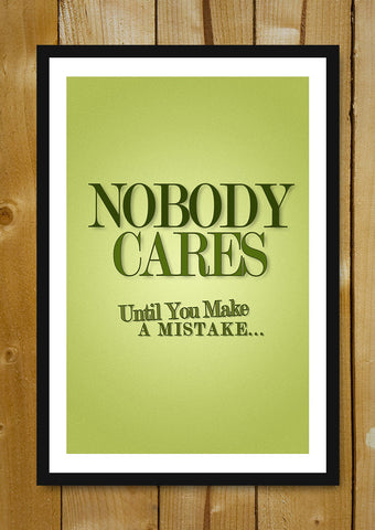 Glass Framed Posters, Nobody Cares. Glass Framed Poster, - PosterGully - 1