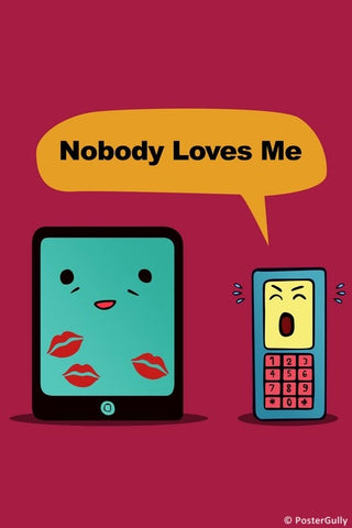 Wall Art, Nobody Loves Me | Old Phone iPad Humour, - PosterGully