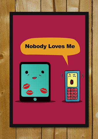 Glass Framed Posters, Nobody Loves Me Old Phone iPad Humour Glass Framed Poster, - PosterGully - 1