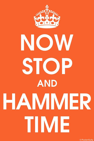 Wall Art, Now Stop And Hammer Time, - PosterGully