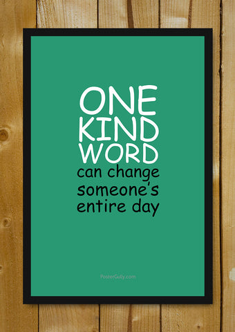 Glass Framed Posters, One Kind Word Glass Framed Poster, - PosterGully - 1