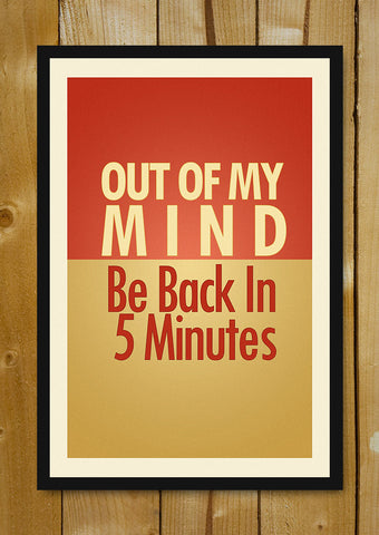 Glass Framed Posters, Out Of My Mind Be Back Glass Framed Poster, - PosterGully - 1