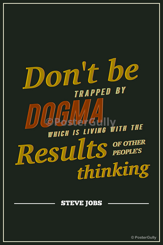 Wall Art, Overcome Dogma Steve Jobs Motivational, - PosterGully