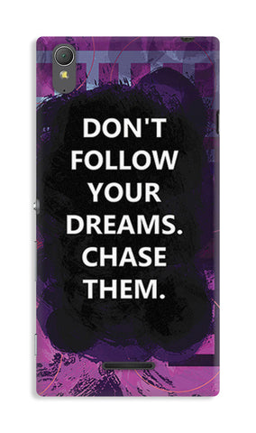 Chase Your Dreams Quote | Sony Xperia T3 Cases