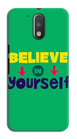 Believe In Yourself Typography | Moto G4 Plus Cases