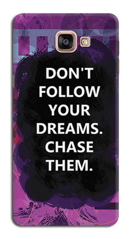 Chase Your Dreams Quote | Samsung Galaxy A9 (2016) Cases