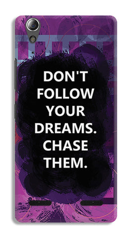 Chase Your Dreams Quote | Lenovo A6000 Cases