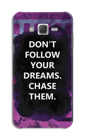Chase Your Dreams Quote | Samsung Galaxy J7 Cases