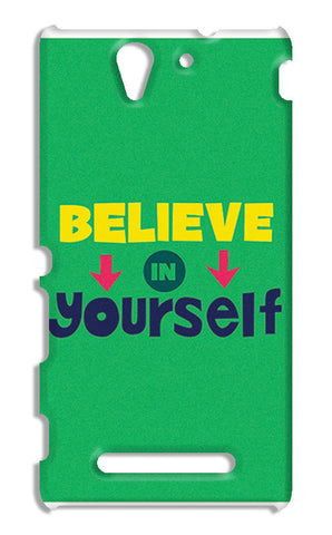 Believe In Yourself Typography | Sony Xperia C3 S55t Cases