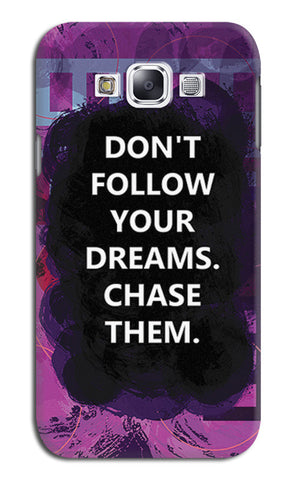 Chase Your Dreams Quote | Samsung Galaxy E7 Cases