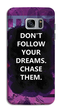 Chase Your Dreams Quote | Samsung Galaxy S7 Cases