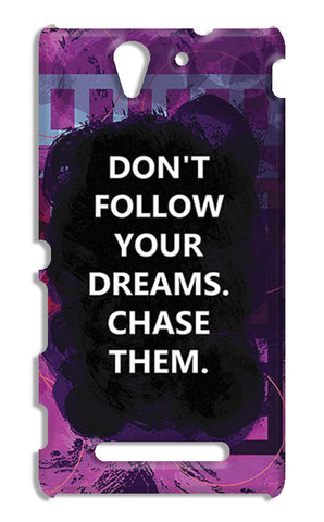 Chase Your Dreams Quote | Sony Xperia C3 S55t Cases