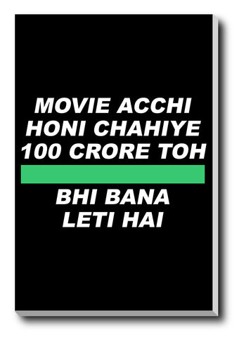 Canvas Art Prints, 100 Crore Movie Humour Stretched Canvas Print, - PosterGully - 1