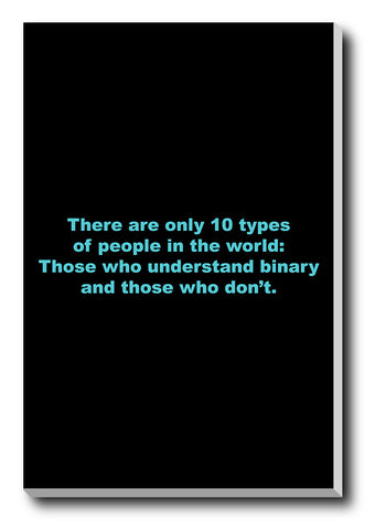 Canvas Art Prints, Binary Language Geek Humour Stretched Canvas Print, - PosterGully - 1