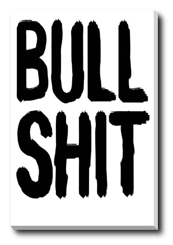 Canvas Art Prints, Bull Shit Humour Stretched Canvas Print, - PosterGully - 1