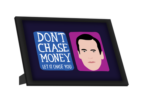 Framed Art, Don't Chase Money Don Draper Framed Art, - PosterGully