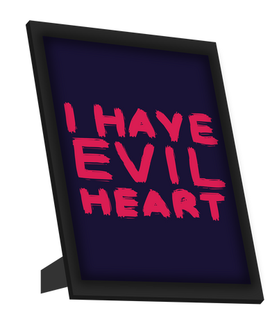 Framed Art, Evil Heart Humour Framed Art, - PosterGully
