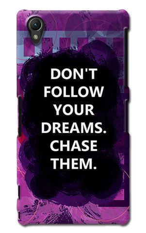 Chase Your Dreams Quote | Sony Xperia Z1 (L39h) Cases