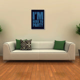 Canvas Art Prints, I'm Here To Party Stretched Canvas Print, - PosterGully - 3