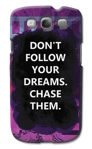 Chase Your Dreams Quote | Samsung Galaxy S3 Cases
