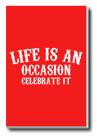 Canvas Art Prints, Life Is An Occasion Stretched Canvas Print, - PosterGully - 1