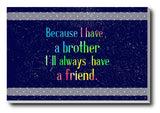 Brand New Designs, Brother Friend, - PosterGully - 3