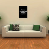 Canvas Art Prints, My Way Is Better Stretched Canvas Print, - PosterGully - 3