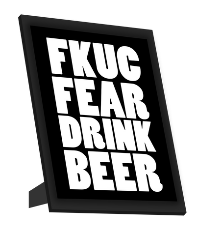 Framed Art, Fuck Fear | Beer Humour Framed Art, - PosterGully