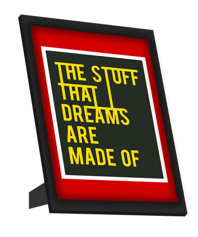 Framed Art, The Stuff Dreams Are Made Of Framed Art, - PosterGully