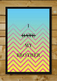 Wall Art, Hate Brother Humour, - PosterGully - 2