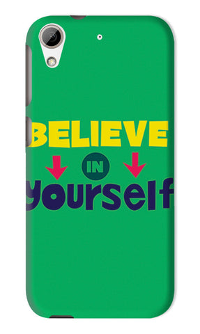 Believe In Yourself Typography | HTC Desire 626 Cases