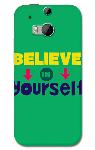 Believe In Yourself Typography | HTC One M8 Cases