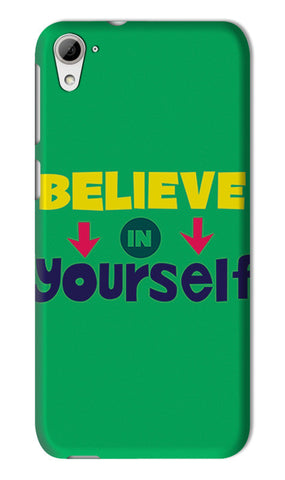 Believe In Yourself Typography | HTC Desire 826 Cases