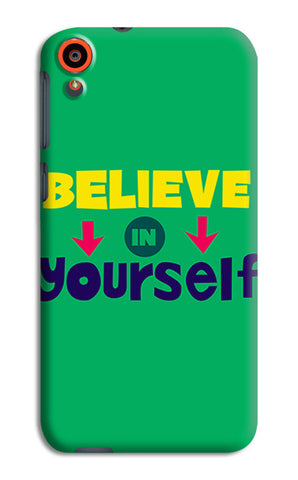 Believe In Yourself Typography | HTC Desire 820 Cases