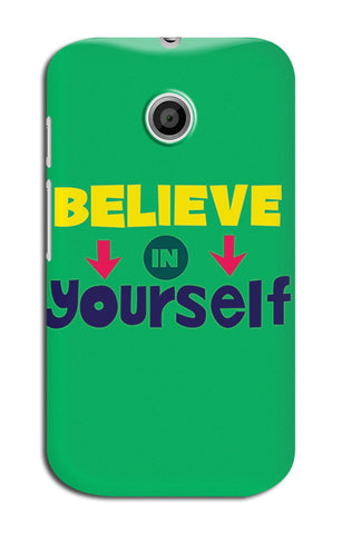 Believe In Yourself Typography | Moto E XT1021 Cases