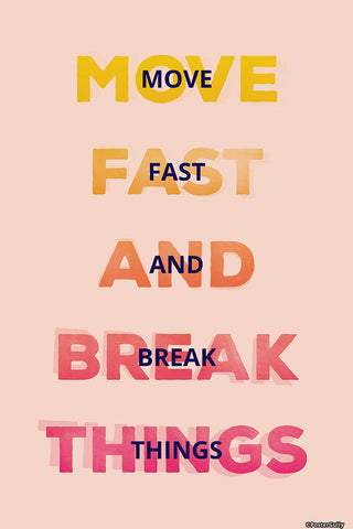 Brand New Designs, Move Fast Break Things Light, - PosterGully - 1