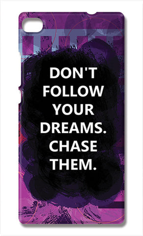Chase Your Dreams Quote | Huawei P8 Cases