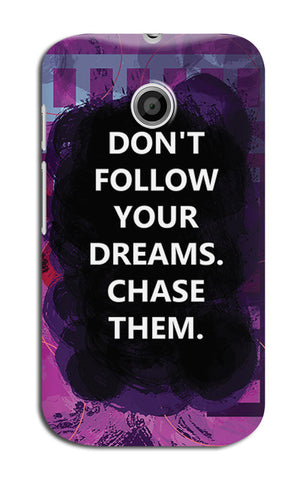 Chase Your Dreams Quote | Moto E XT1021 Cases