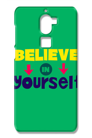 Believe In Yourself Typography Coolpad Cool One Cases
