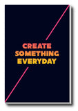Brand New Designs, Create Something Everyday, - PosterGully - 3