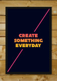 Brand New Designs, Create Something Everyday, - PosterGully - 2