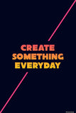 Brand New Designs, Create Something Everyday, - PosterGully - 1