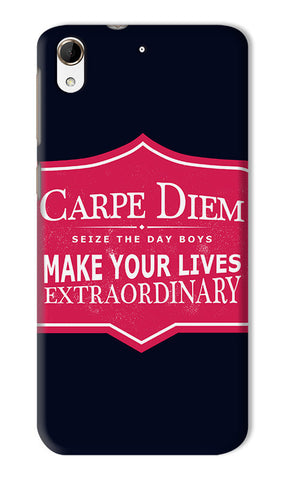 Carpe Diem Dead Poets Society | HTC Desire 728G Cases