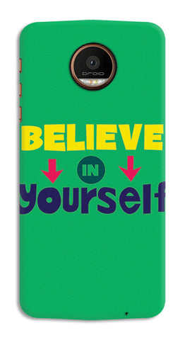 Believe In Yourself Typography | Moto Z Force Cases