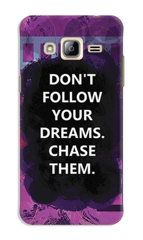 Chase Your Dreams Quote | Samsung Galaxy J3 (2016) Cases