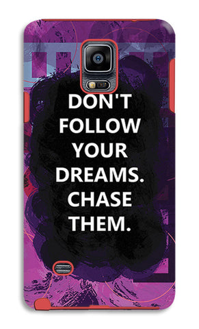 Chase Your Dreams Quote | Samsung Galaxy Note 4 Tough Cases