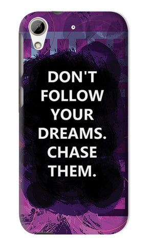 Chase Your Dreams Quote | HTC Desire 626 Cases