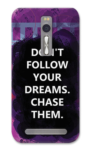 Chase Your Dreams Quote | Asus Zenfone 2 Cases